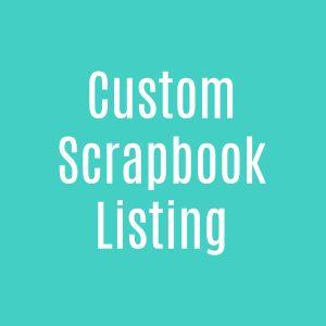Special Order Scrapbook Listings