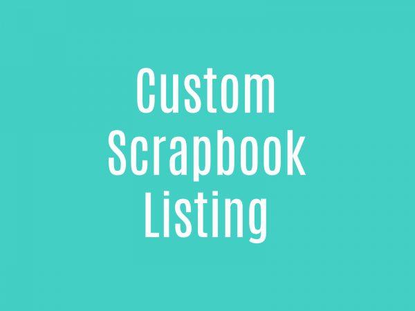 Custom Scrapbook Listing